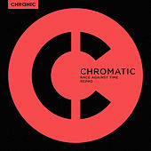 Race Against Time / Repro by Chromatic