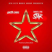 Shoot 4 the Star by Ghetto Chris