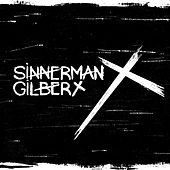 Sinnerman by Gilbert