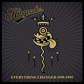 Everything Changed 1991-1995 de Kingmaker