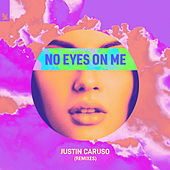 No Eyes On Me (Remixes) de Justin Caruso