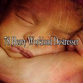 78 Heavy Workload Destresser de Best Relaxing SPA Music