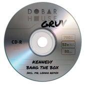 Bang The Box (Incl. Mr. Lekka Remix) de Kennedy