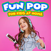 Fun Pop for Kids at Home - Sung by Kids von The Countdown Kids