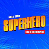 Music from Superhero Comic Book Movies de Movie Sounds Unlimited