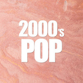 2000's POP by Various Artists