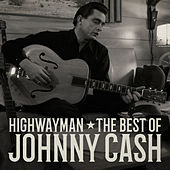 Highwayman: The Best of Johnny Cash by Johnny Cash