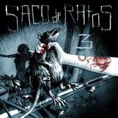 Saco de Ratos 3 by Saco de Ratos