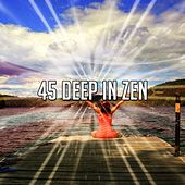 45 Deep in Zen by Music For Meditation