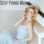 Sexy Piano Music by Piano Love Songs