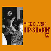 Hip-Shakin' by Mick Clarke
