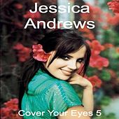 Cover Your Eyes 5 by Jessica Andrews