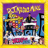 It's Automatic von DJ Magic Mike