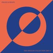 The Singles Collection 2005-11 de Franz & Shape