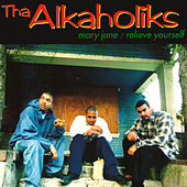 Mary Jane / Relieve Yourself de Tha Alkaholiks
