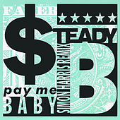 Pay Me Baby de Steady B