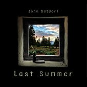 Last Summer by John Batdorf
