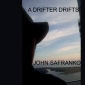 A Drifter Drifts de John SaFranko