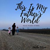 This Is My Father's World by Tabitha Nelson