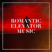 Romantic Elevator Music by Love Generation, Musica Romantica Ensemble, Easy Listening Music