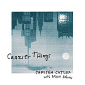Crazier Things de Chelsea Cutler