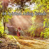 64 Spiritual Aiding Sounds by Lullabies for Deep Meditation