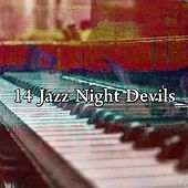 14 Jazz Night Devils by Relaxing Piano Music Consort
