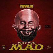Why You Mad de Yowda