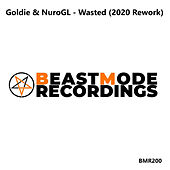 Wasted (2020 Rework) by Goldie