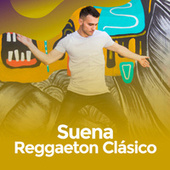 Suena Reggaetón Clásico by Various Artists
