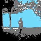Let It Go de Traxx4dayz