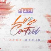 Lose Control (Afro Remix) de Dj Frej