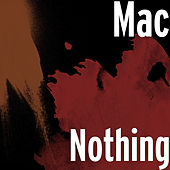 Nothing by Mac