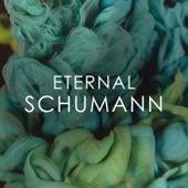 Eternal Schumann by Robert Schumann