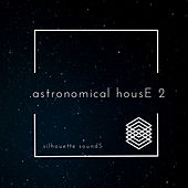 astronomical housE 2 by Various Artists