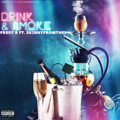 Drink & Smoke by Fredy B