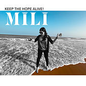 Keep the Hope Alive! by MILI