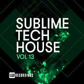 Sublime Tech House, Vol. 13 by Various Artists