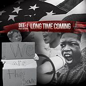Long Time Coming (feat. Keyiara) by Dee-1