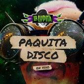 Paquita Disco (En Vivo) de La Lupita