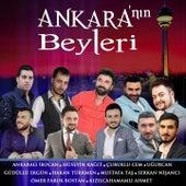 Ankara'nın Beyleri von Ankaralı İbocan, Çubuklu Cem, Güdüllü Ergün, Hüseyin Kağıt, Kızılcahamamlı Ahmet, Mustafa Taş, Ömer Faruk Bostan, Uğurcan