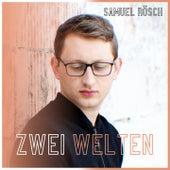 Zwei Welten by Samuel Rösch