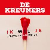Ik wil je (Live in AB 2019) von De Kreuners