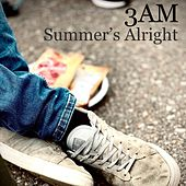 Summer's Alright de 3AM