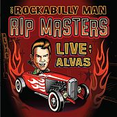 The Rockabilly Man (Live at Alvas) by Rip Masters