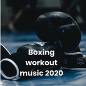 Boxing workout music 2020 de Various Artists