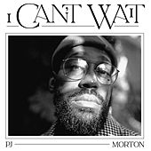 I Can't Wait de PJ Morton