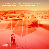 Unbreakable (Sunlounger Remix) by Aly & Fila