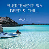 Fuerteventura Deep & Chill, Vol. 1 de Various Artists