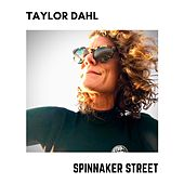 Spinnaker Street by Taylor Dahl
